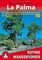 La Palma: Die schönsten Küsten- und Bergwanderungen. 67 Touren. Mit GPS-Tracks.