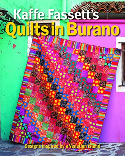 Book Cover: Kaffe Fassett's Quilts in Burano: Designs Inspired by a Venetian Island