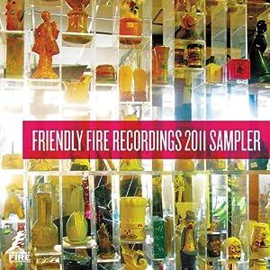 Friendly Fire Recordings 2011 Sampler