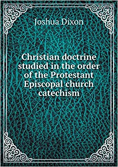 Book Christian Doctrine Studied in the Order of the Protestant Episcopal Church Catechism