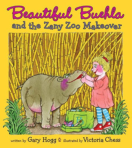 Download Beautiful Buehla and the Zany Zoo Makeover pdf epub