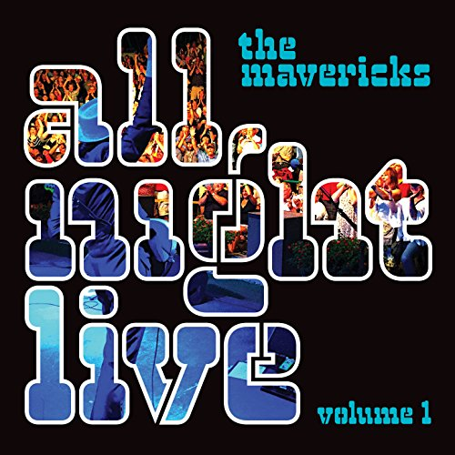 The Mavericks-All Night Live Volume 1-CD-FLAC-2016-NBFLAC Download
