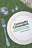 Commodity Conversations: An Introduction to Trading in Agricultural Commodities