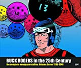 Buck Rogers in the 25th Century: The Complete Newspaper Dailies Volume 7 (Buck Rogers in 25th Century Dailies Hc)