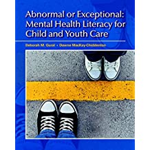 Abnormal or Exceptional: Mental Health Literacy for Child and Youth Care, First Canadian Edition