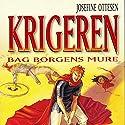 Bag borgens mure (Krigeren 2) Audiobook by Josefine Ottesen Narrated by Torben Sekov
