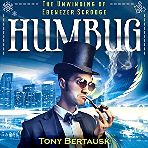 Humbug: The Unwinding of Ebenezer Scrooge Audiobook