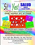 Si Yes SALUD HEALTH to your health   I CAN Speak Read Understand SPANISH ONE WORD AT A TIME The Easy Coloring Book Way   FEATURING THE MOST COMMON ... Fluency in Language Easier (Spanish Edition)