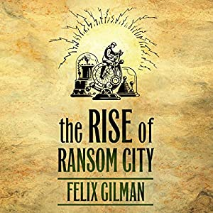 The Rise of Ransom City Hörbuch