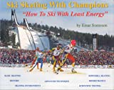 Ski Skating with Champions : How to Ski with Least Energy, Svensson, Einar, 0964194104