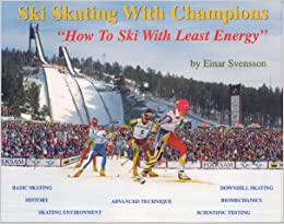 //PDF\\ Ski Skating With Champions: How To Ski With Least Energy. Entramos Cheng detalles after Llega General Novillo 61RKA5NNXAL._SX258_BO1,204,203,200_