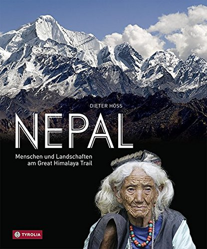 Nepal: Menschen und Landschaften am Great Himalaya Trail