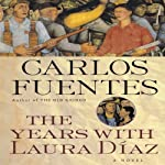 The Years with Laura Diaz | Carlos Fuentes,Alfred MacAdam (translator)