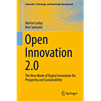 Open Innovation 2.0 : The New Mode of Digital Innovation for Prosperity and Sustainability (Innovation, Technology, and Knowledge Management)