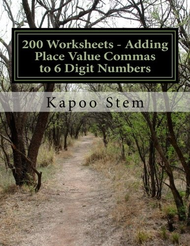 200 Worksheets - Adding Place Value Commas to 6 Digit Numbers: Math Practice Workbook (200 Days Math Placing Comma Serie