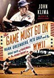 img - for The Game Must Go On: Hank Greenberg, Pete Gray, and the Great Days of Baseball on the Home Front in WWII book / textbook / text book