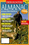 Deer Hunter's 1999 Almanac, Deer and Deer Hunting Magazine Editors, 0873416872
