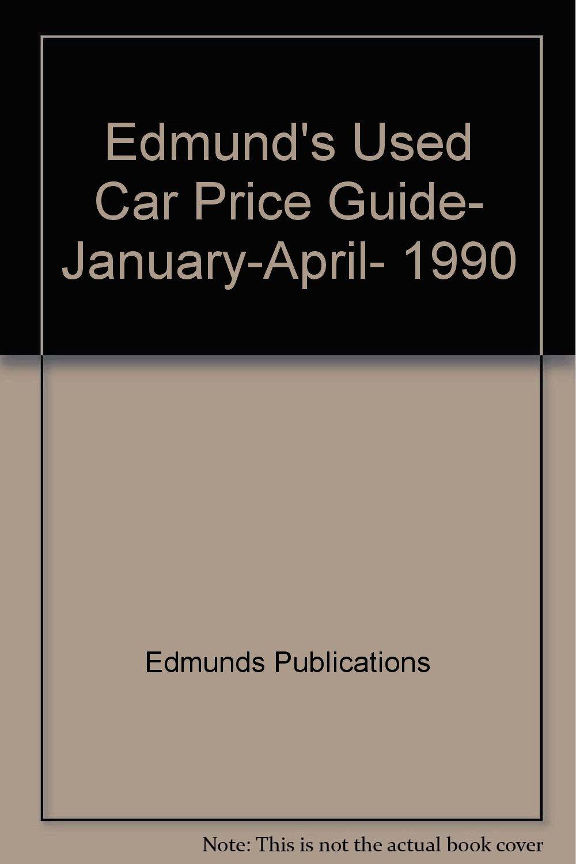 Edmund\'s Used Car Price Guide, January-April, 1990: Edmunds ...