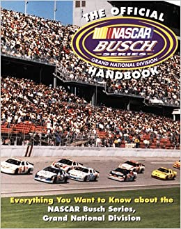 The Official NASCAR Busch Series Handbook Everything You Want To Know About Grand National Division Paperback June 3 1999