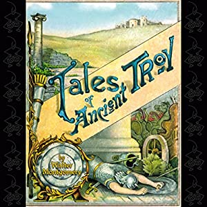 Tales of Ancient Troy Audiobook