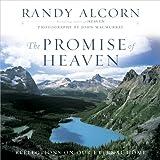 The Promise of Heaven, Randy Alcorn, 0736927247