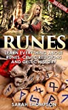 Runes: Learn Everything about: Runes, Celtic Religions and Celtic History (Viking History, Norse Mythology,...
