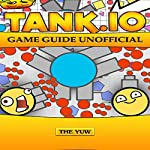 Tank.io Game Guide Unofficial | The Yuw