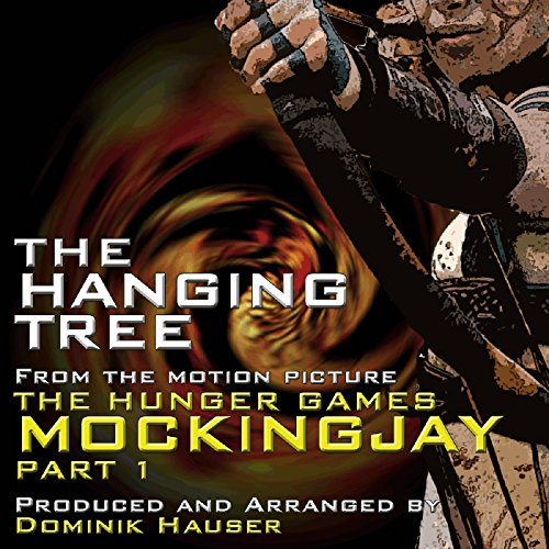 """The Hanging Tree (From """"the Hunger Games: Mockingjay - Part 1"""")"""