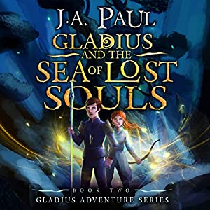 Gladius and the Sea of Lost Souls Audiobook