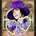 Waiting for You Audiobook by Marie Higgins Narrated by Paula Slade