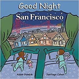 c5b3173e6293 Good Night San Francisco (Good Night Our World): Adam Gamble, Santiago  Cohen: 9780977797950: Amazon.com: Books