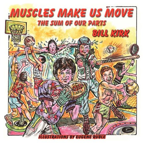Muscles Make Us Move (The Sum Of Our Parts)