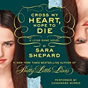Cross My Heart, Hope to Die: The Lying Game, Book 5 | Sara Shepard