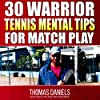 30 Warrior Mental Tips for Match Play