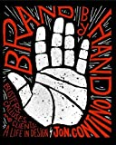 #10: Brand by Hand: Blisters, Calluses, and Clients: A Life in Design