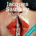 Le loup peint Hörbuch von Jacques Saussey Gesprochen von: François Tavares