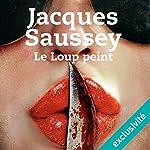 Le loup peint | Jacques Saussey