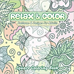 amazoncom relax color patterns designs for adults square coloring book beautiful patterns designs adult coloring books volume 35 - Amazon Adult Coloring Books
