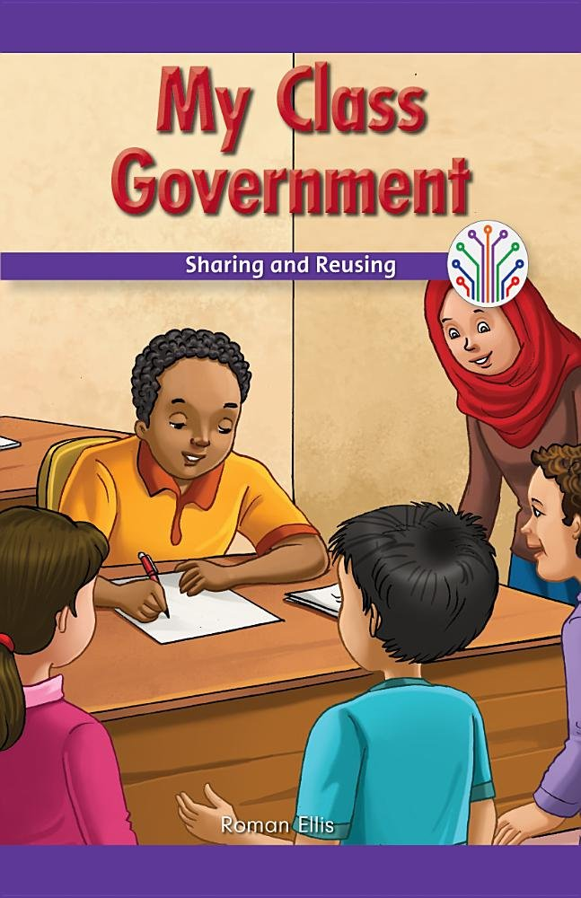Download My Class Government: Sharing and Reusing (Computer Science for the Real World) ebook