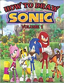 How To Draw Sonic Volume 1 How To Draw Sonic The Gang How To Draw Sonic The Hedgehog Creative Magical 9781543128505 Amazon Com Books