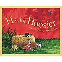 H is for Hoosier: An Indiana Alphabet (Discover America State by State)