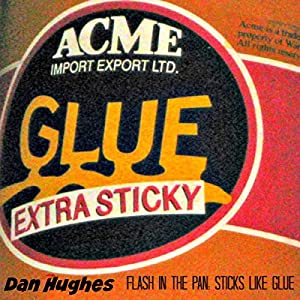 Flash in the Pan: Sticks like Glue Audiobook