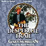 The Desperate Trail: Tye Watkins Series, Book 4 | Gary McMillan