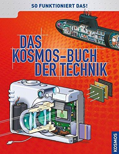 Das Kosmos-Buch der Technik: So funktioniert das!