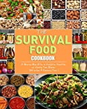 The Survival Food Cookbook: A Step-by-Step Guide to Acquiring, Organizing, and Cooking Food Storage