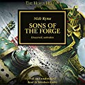 Sons of the Forge: The Horus Heresy Audiobook by Nick Kyme Narrated by Jonathan Keeble