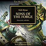 Sons of the Forge: The Horus Heresy | Nick Kyme