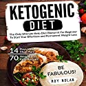 Ketogenic Diet: The Only Ultimate Keto Diet Blueprint for Beginner to Start Your Effortless and Permanent Weight Loss Audiobook by Roy Nolan Narrated by Alex Lancer