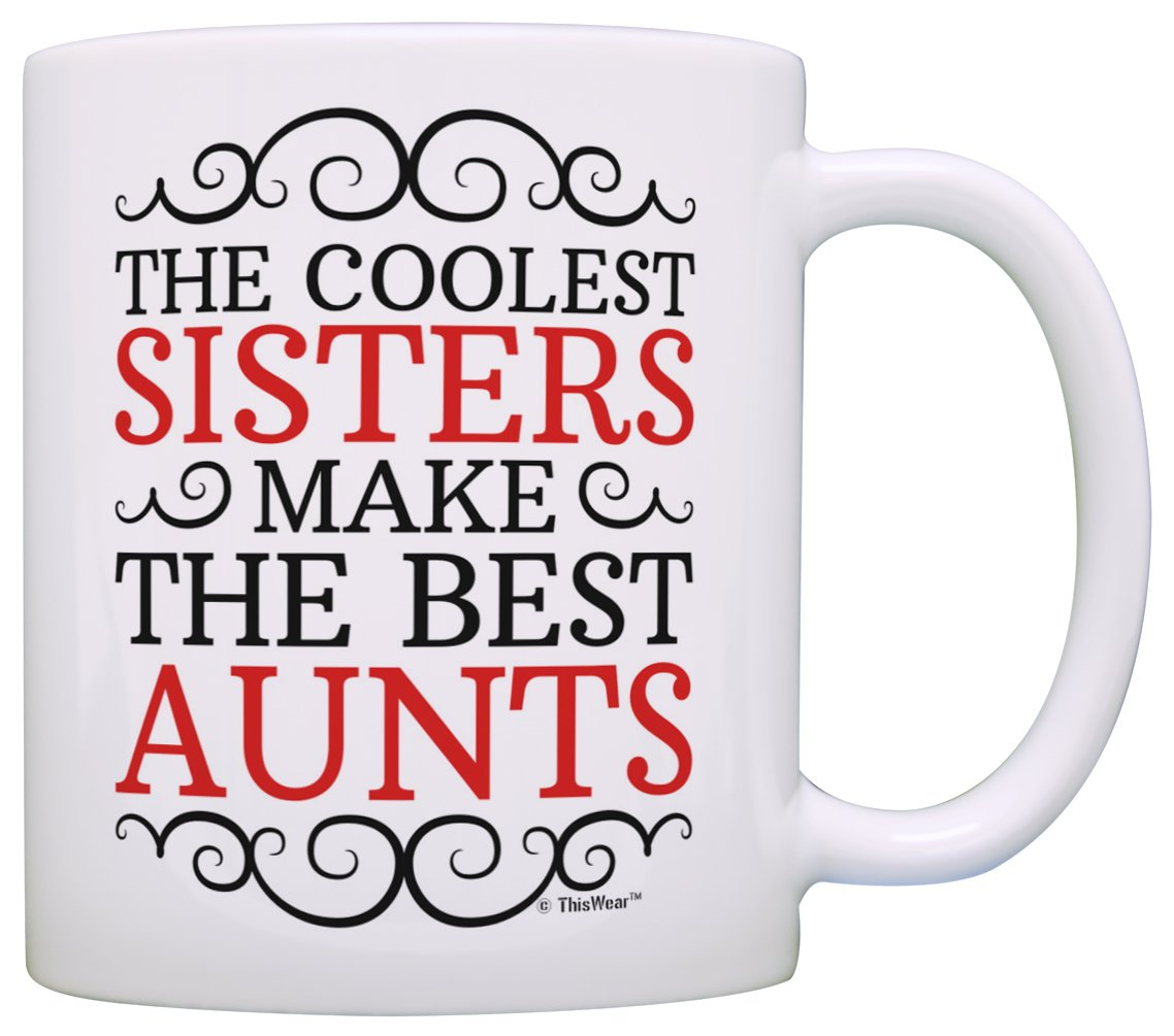 Amazon.com: New Aunt Gifts Coolest Sisters Make the Best Aunts Baby ...