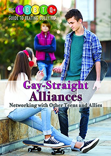 Download Gay-Straight Alliances: Networking with Other Teens and Allies (The LGBTQ+ Guide to Beating Bullying) pdf